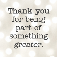 Thank you for being a part of something greater.